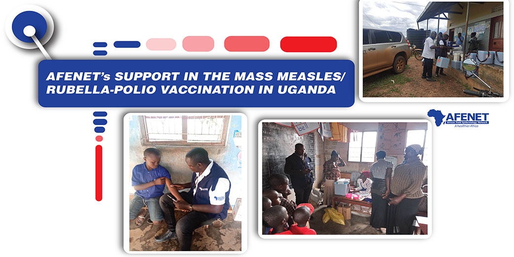 AFENET's support in the mass Measles/Rubella-Polio Vaccination in Uganda